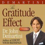 The Gratitude Effect, John F. DeMartini