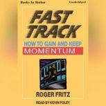 Fast Track, Roger Fritz, Ph.D.