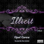 Illicit, Opal Carew