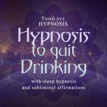 Hypnosis to quit drinking, Third eye hypnosis