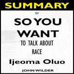 Summary Of So You Want to Talk About Race, John Wilder