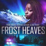 Frost Heaves An Alaskan Refuge Christian Suspense Novel, Alana Terry