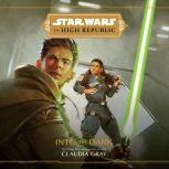 Star Wars The High Republic: Into the Dark, Claudia Gray