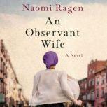 An Observant Wife A Novel, Naomi Ragen