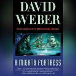 A Mighty Fortress, David Weber