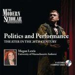 Politics and Performance Theater in the 20th Century, Megan Lewis