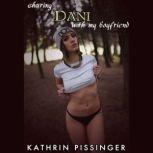 Sharing Dani With My Boyfriend, Kathrin Pissinger
