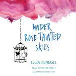 Under Rose-Tainted Skies, Louise Gornall