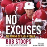 No Excuses The Making of a Head Coach, Bob Stoops