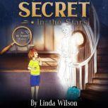 Secret in the Stars An Abi Wunder Mystery, Linda Wilson