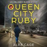 Queen City Ruby An Orlando Black Story (Episode 1), Alex Cage