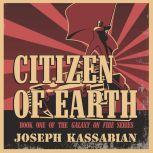 Citizen of Earth, Joseph Kassabian