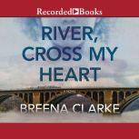 River, Cross My Heart, Breena Clarke