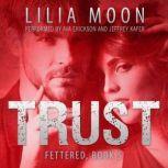 TRUST: Meghan & Quint (Fettered #5), Lilia Moon