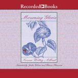 Mourning Gloria, Susan Wittig Albert