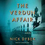 The Verdun Affair, Nick Dybek