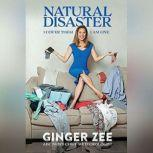 Natural Disaster I Cover Them. I Am One., Ginger Zee