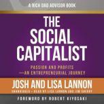 Rich Dad Advisors: The Social Capitalist Entrepreneurs' Journeys from Passion to Profits, Josh Lannon