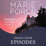 Gansett Island Episode 1: Victoria & Shannon, Marie Force