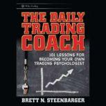 One Good Trade Inside the Highly Competitive World of Proprietary Trading, Brett N. Steenbarger