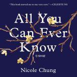 All You Can Ever Know A Memoir, Nicole Chung