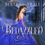 Bedazzled, Bertrice Small