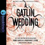 A Gatlin Wedding - Booktrack Edition, Kami Garcia