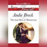 The Last Heir of Monterrato, Andie Brock