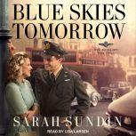 Blue Skies Tomorrow, Sarah Sundin