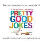 Pretty Good Jokes, Garrison Keillor