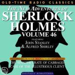 THE NEW ADVENTURES OF SHERLOCK HOLMES, VOLUME 46; EPISODE 1: THE SINISTER CRATE OF CABBAGE??EPISODE 2: THE CASE OF THE ILLUSTRIOUS CLIENT, Dennis Green
