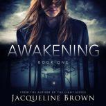 Awakening, Jacqueline Brown