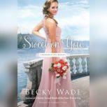 Sweet on You, Becky Wade