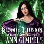 Blood and Illusion Paranormal Romance With a Steampunk Edge, Ann Gimpel