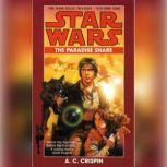 The Paradise Snare: Star Wars (The Han Solo Trilogy) Volume 1, A. C. Crispin