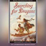 The Enchanted Forest Chronicles Book Two: Searching for Dragons, Patricia C. Wrede