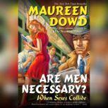 Are Men Necessary?, Maureen Dowd