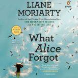 What Alice Forgot, Liane Moriarty