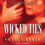 Wicked Ties, Shayla Black