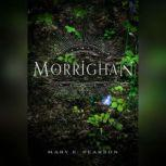 Morrighan, Mary E. Pearson
