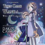 Then Came Wanda...With a Baby Carriage, Dakota Cassidy
