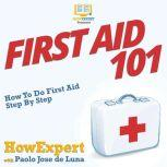 First Aid 101 How To Do First Aid Step By Step, HowExpert