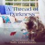 Thread of Darkness, A, Sally Goldenbaum