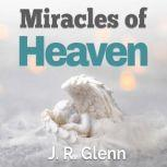 Miracles of Heaven, J. R. Glenn