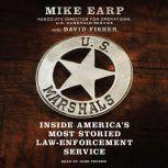U.S. Marshals Inside America's Most Storied Law Enforcement Agency, Mike Earp