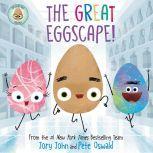 The Good Egg Presents: The Great Eggscape!, Jory John