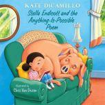 Stella Endicott and the Anything-Is-Possible Poem Tales from Deckawoo Drive, Volume Five, Kate DiCamillo