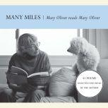 Many Miles Mary Oliver reads Mary Oliver, Mary Oliver