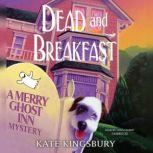 Dead and Breakfast A Merry Ghost Inn Mystery, Kate Kingsbury