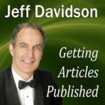 Getting Articles Published, Jeff Davidson